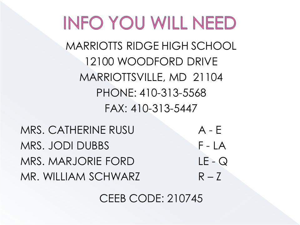MARRIOTTS RIDGE HIGH SCHOOL WOODFORD DRIVE MARRIOTTSVILLE, MD PHONE: FAX: MRS.