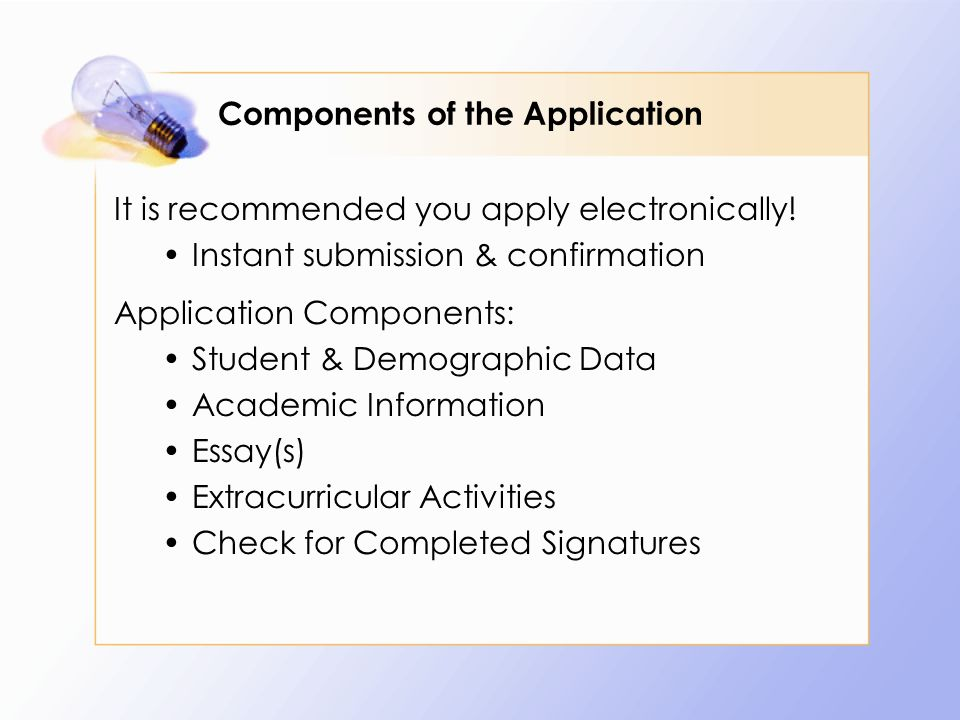 Components of the Application It is recommended you apply electronically.