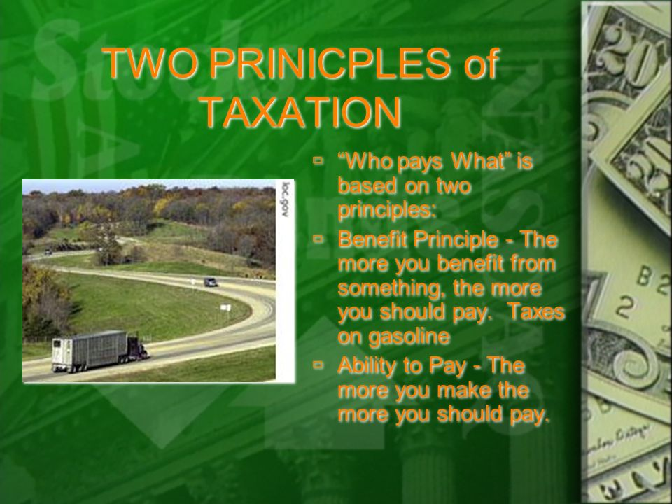 To be effective Taxes must meet the following criteria: