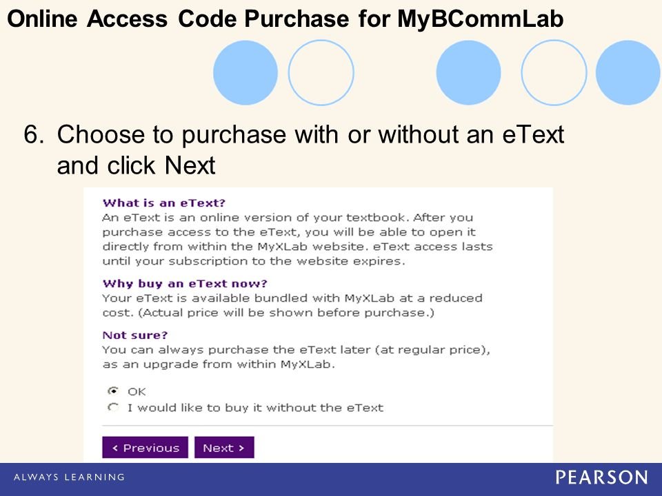 6.Choose to purchase with or without an eText and click Next Online Access Code Purchase for MyBCommLab
