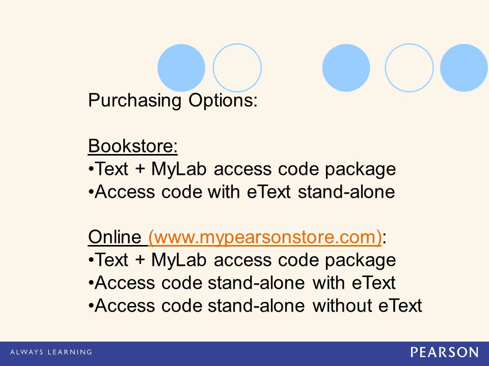 Purchasing Options: Bookstore: Text + MyLab access code package Access code with eText stand-alone Online (  Text + MyLab access code package Access code stand-alone with eText Access code stand-alone without eText