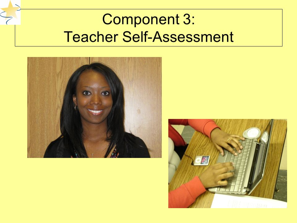 Component 3: Teacher Self-Assessment PHOTO