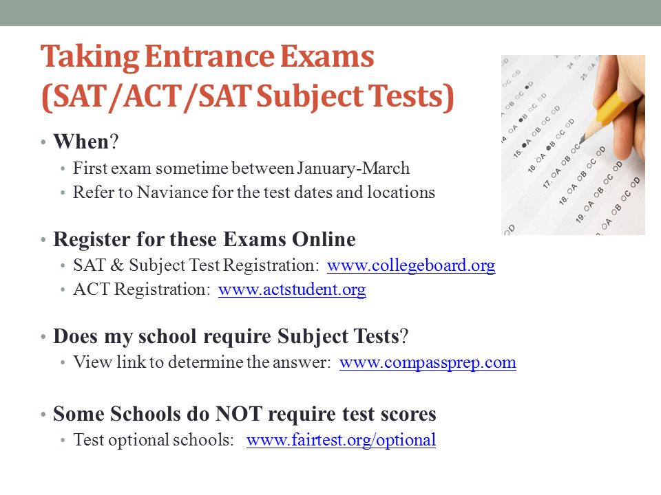 Taking Entrance Exams (SAT/ACT/SAT Subject Tests) When.