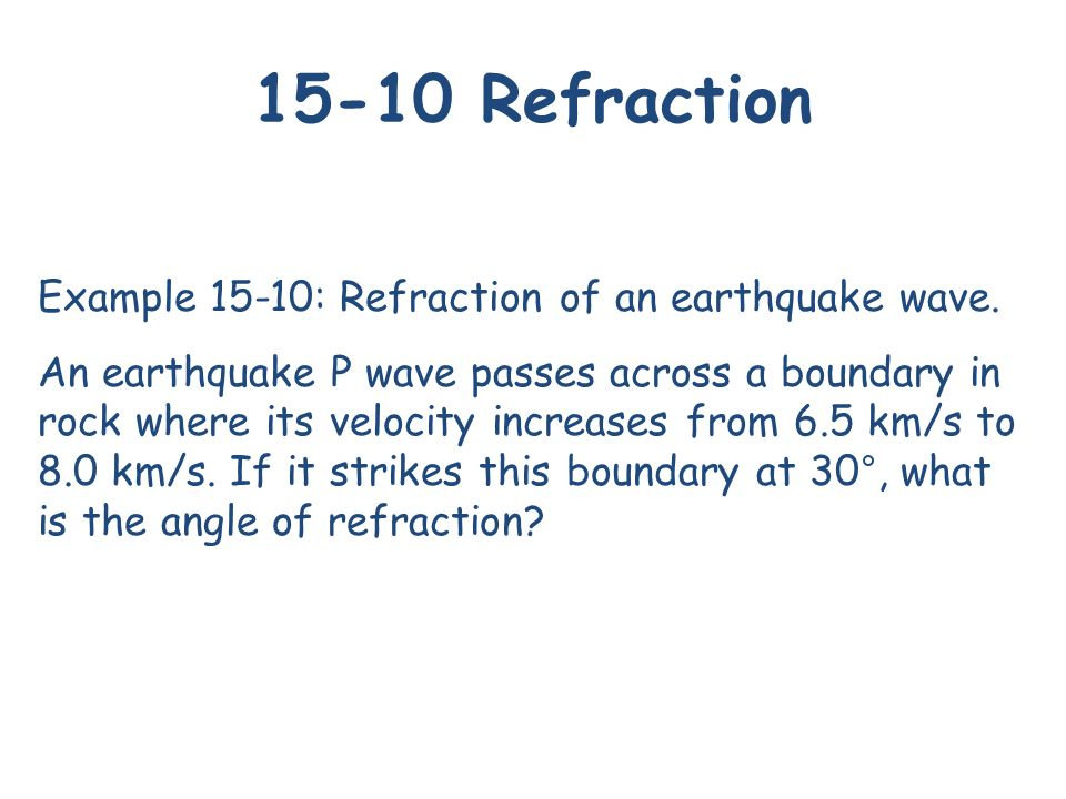 Example 15-10: Refraction of an earthquake wave.