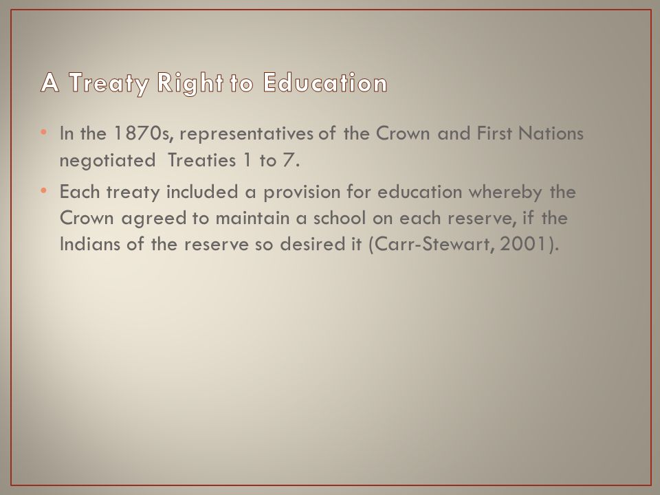 In the 1870s, representatives of the Crown and First Nations negotiated Treaties 1 to 7.