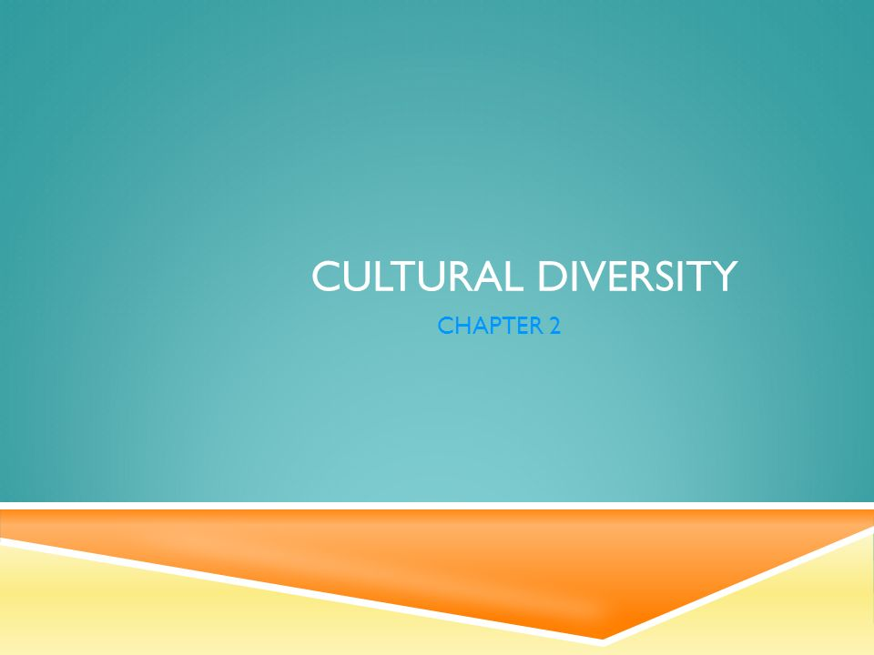 CULTURAL DIVERSITY CHAPTER 2