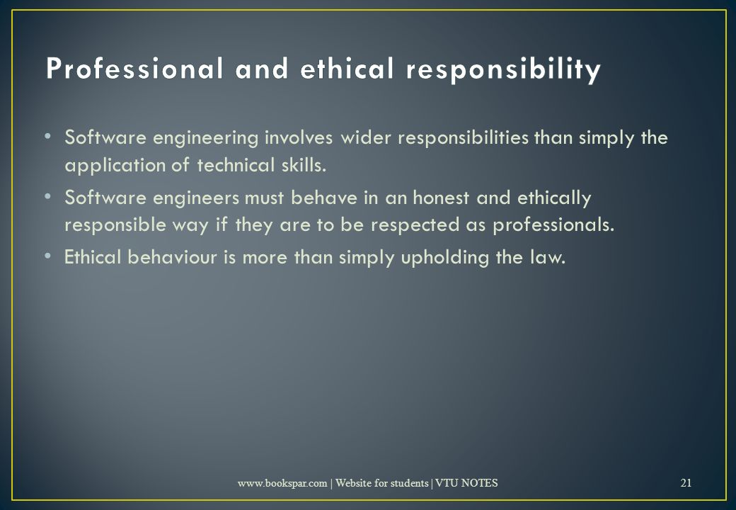 Software engineering involves wider responsibilities than simply the application of technical skills.