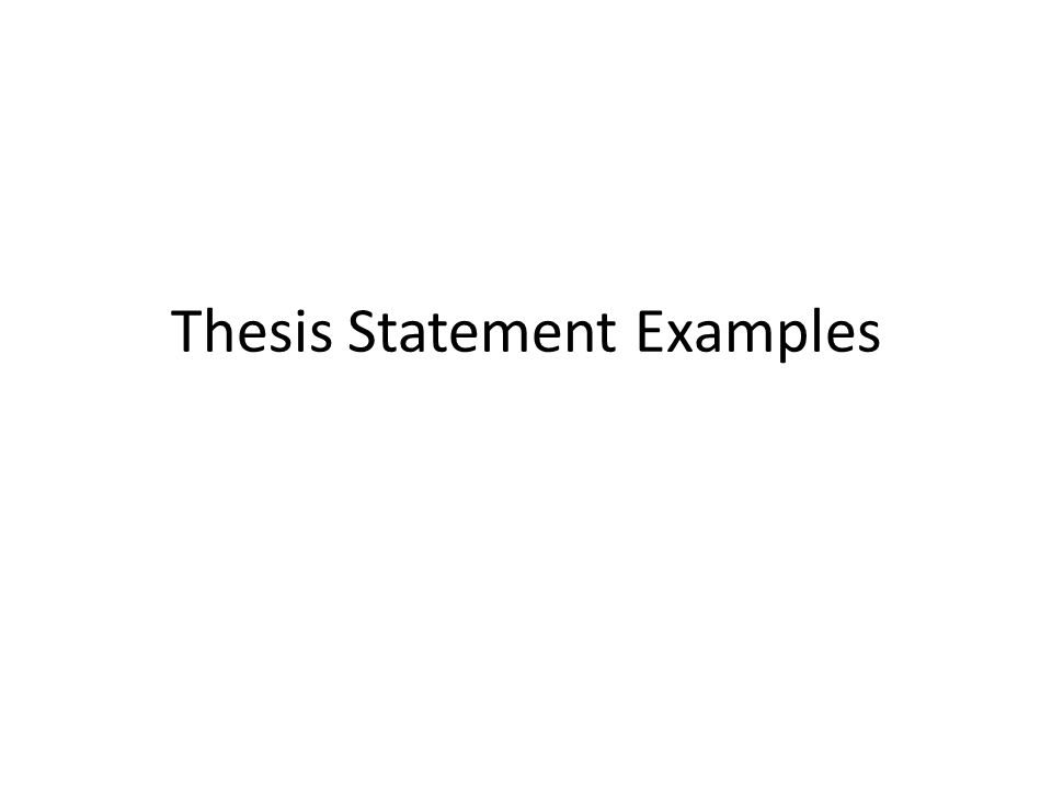 Bad Thesis Statement Examples