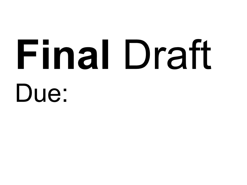 Final Draft Due: