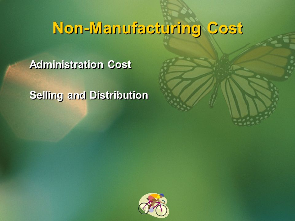 Non-Manufacturing Cost Administration Cost Selling and Distribution Administration Cost Selling and Distribution