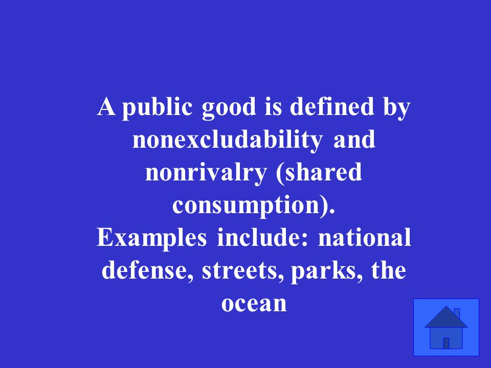 What are the two characteristics of a public good Give an example of a public good.