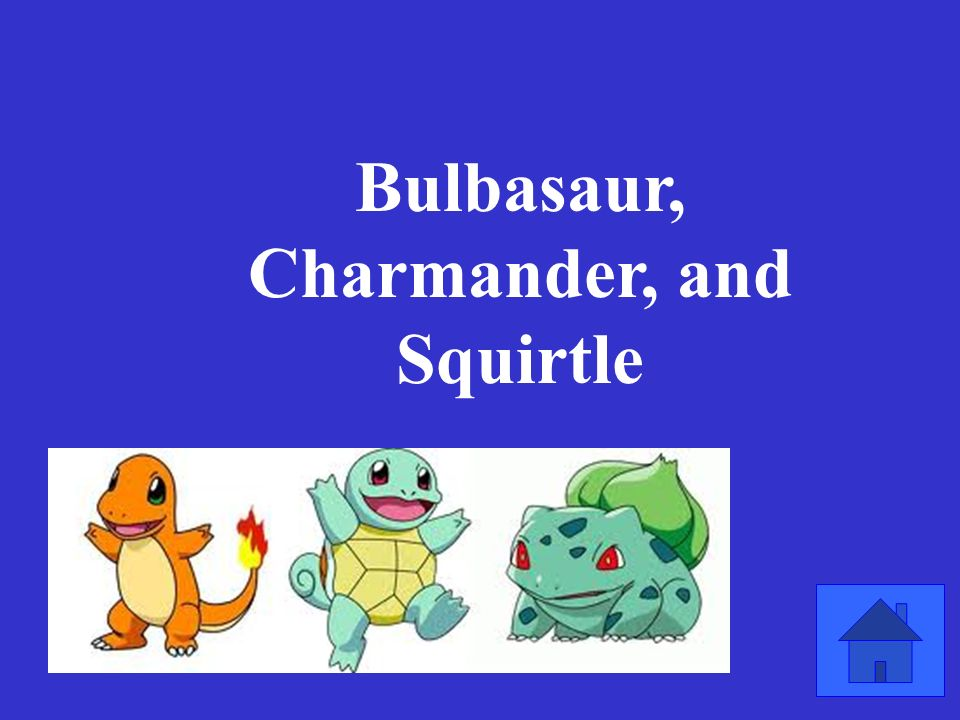 The three starters from Pokemon's first generation are
