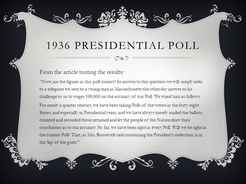 1936 PRESIDENTIAL POLL From the article touting the results: Now, are the figures in this poll correct.