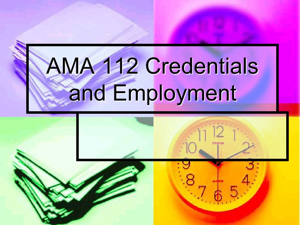 AMA 112 Credentials and Employment