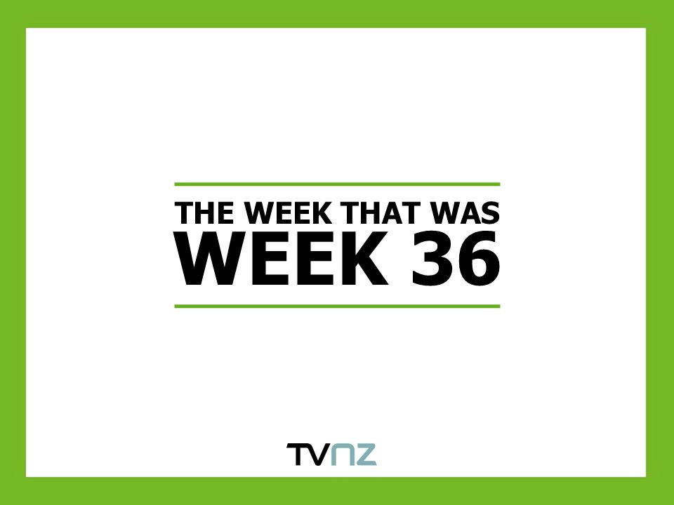 THE WEEK THAT WAS WEEK 36