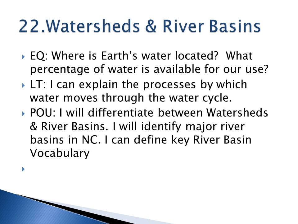  EQ: Where is Earth's water located. What percentage of water is available for our use.