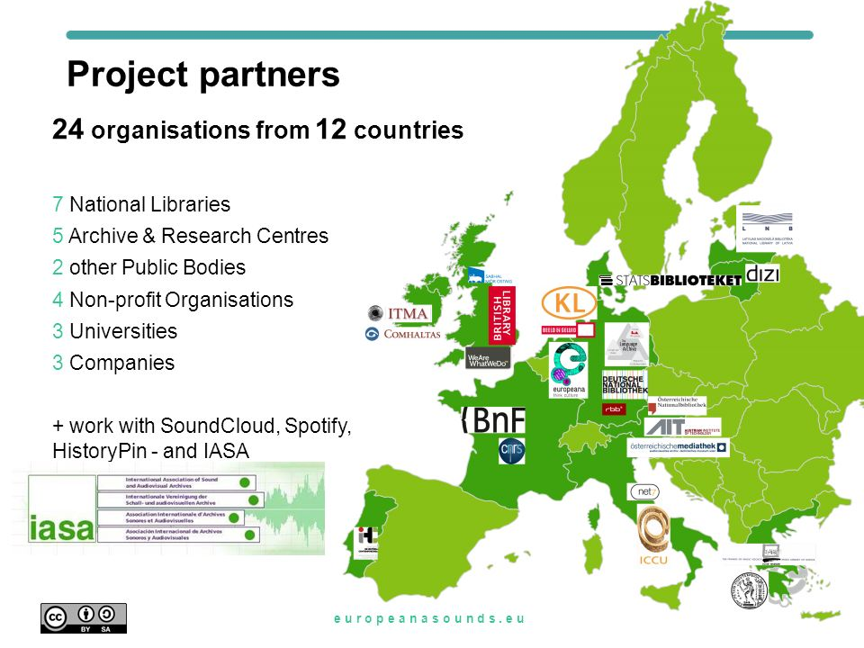 Project outline  3 years: Feb 2014 – Jan 2017  €6.1m total budget, 80% EC funded (€4.9m EC contribution)  funded by European Union's ICT Policy Support Programme as part of the Competitiveness and Innovation Framework Programme