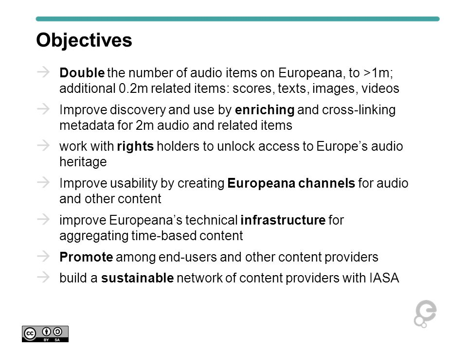  Europe's Sound Heritage at your fingertips  Feb 2014 – Jan 2017 Europeana Sounds project  Represents the 5 th aggregation domain, alongside EFG, EUscreen, APEX, TEL