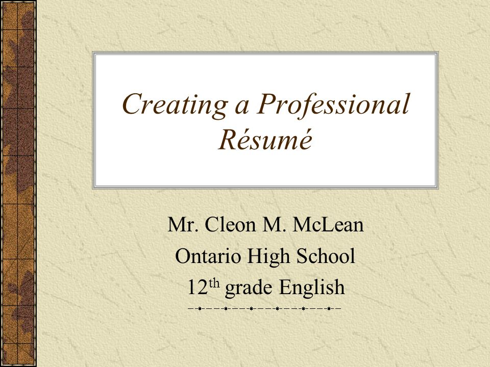 1 creating a professional rsum mr cleon m mclean ontario high school 12 th grade english