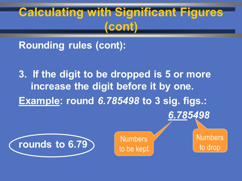 Rounding rules (cont): 3.