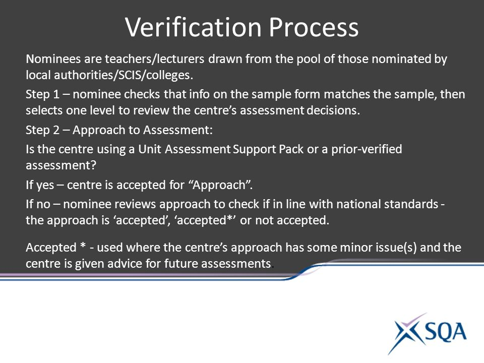 Verification Process Nominees are teachers/lecturers drawn from the pool of those nominated by local authorities/SCIS/colleges.