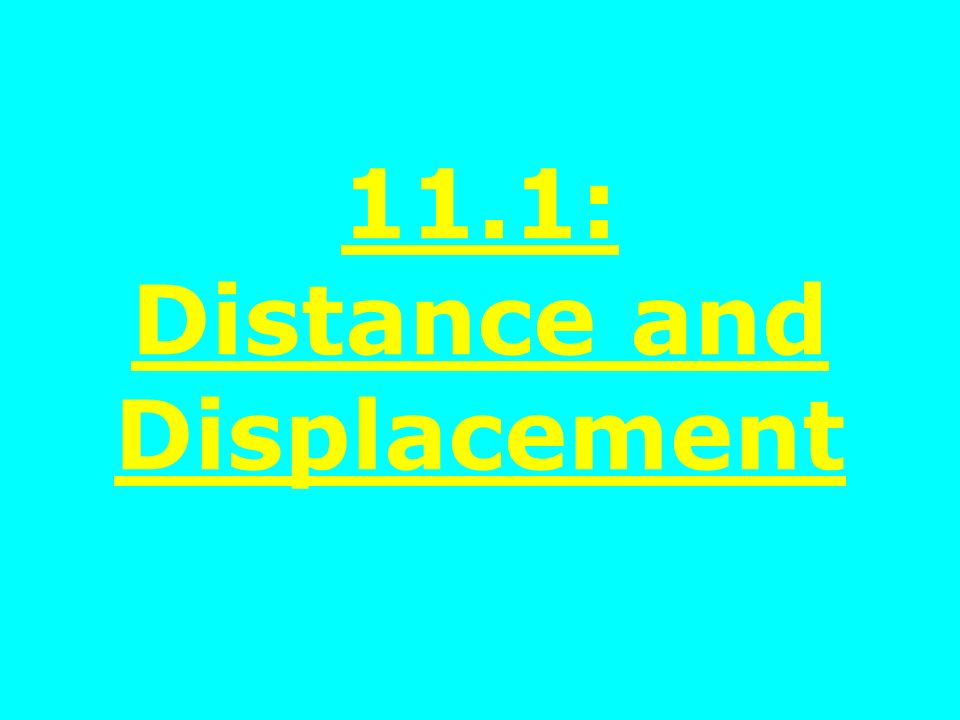 11.1: Distance and Displacement