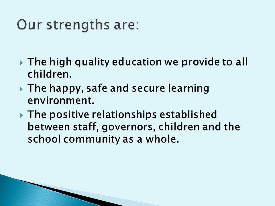  The high quality education we provide to all children.