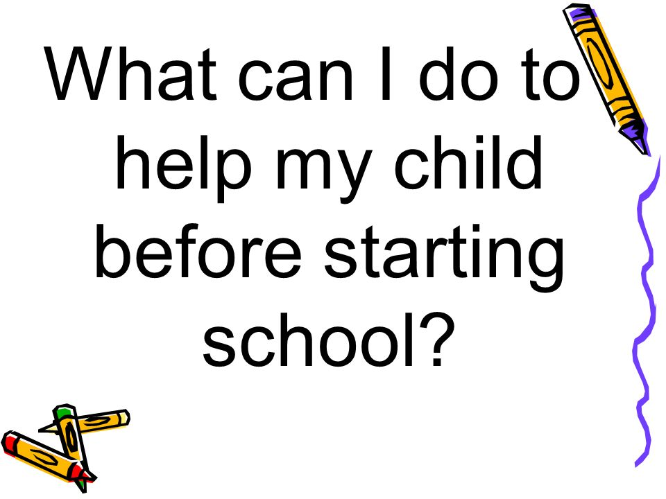What can I do to help my child before starting school