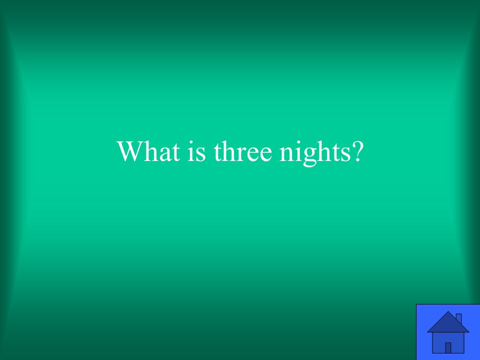 What is three nights