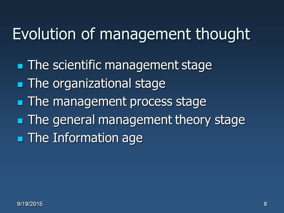 Evolution of management thought The scientific management stage The scientific management stage The organizational stage The organizational stage The