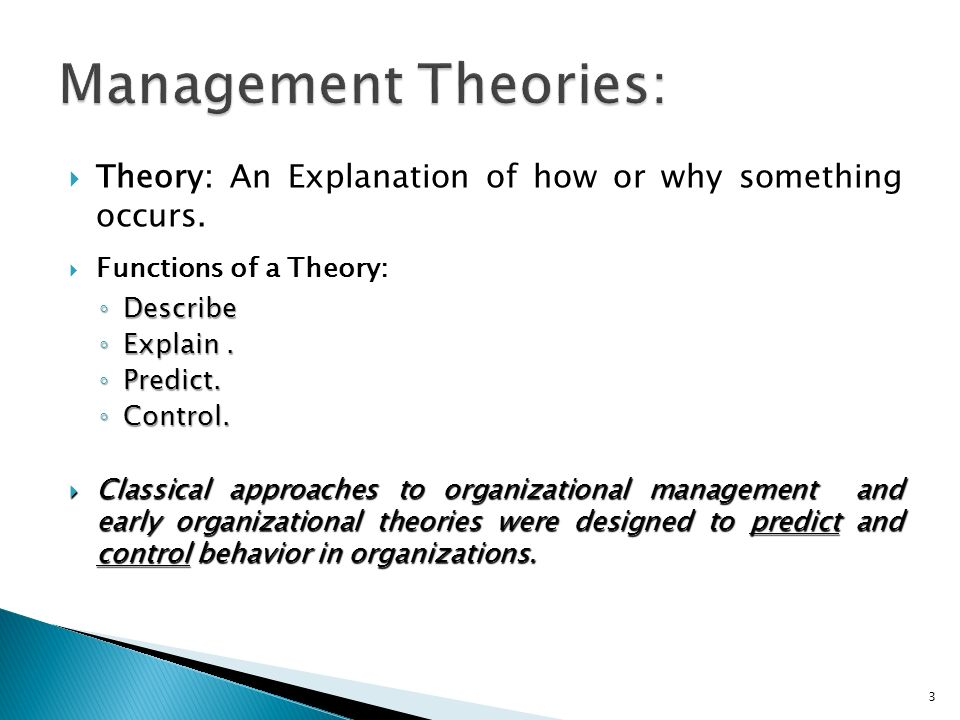  Theory: An Explanation of how or why something occurs.