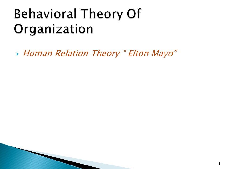  Human Relation Theory Elton Mayo 8