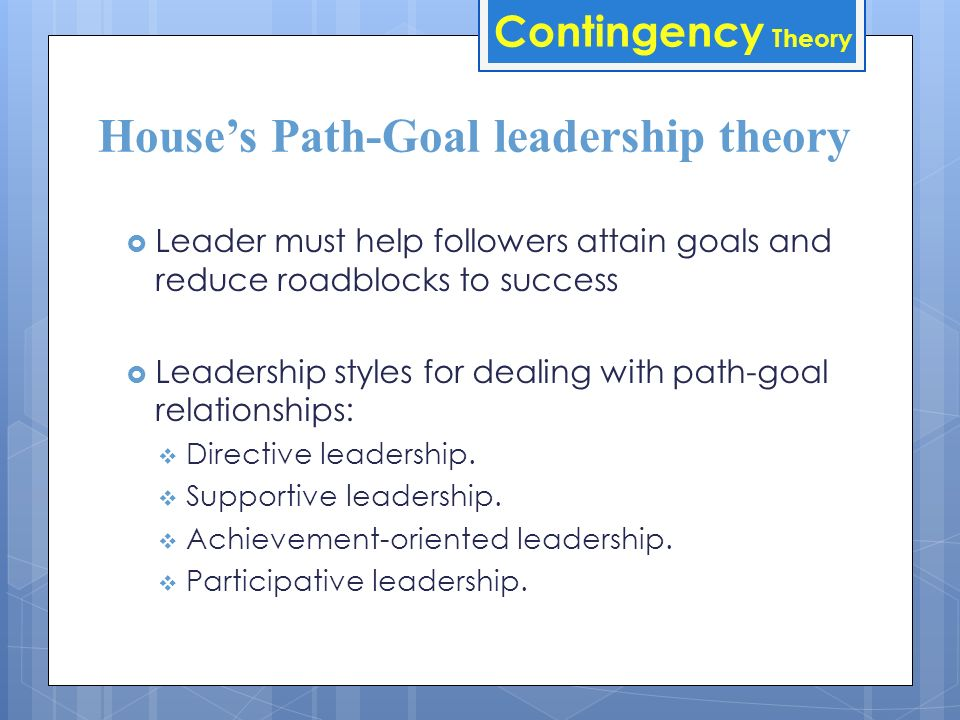 Contingency Theory Hersey-Blanchard Situational Leadership model Selling o Explain task directions in a supportive way o High-task, high-relationship style.