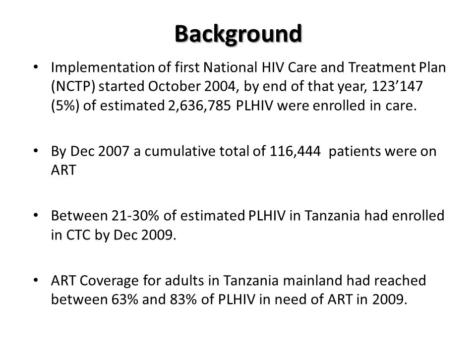 Background Implementation of first National HIV Care and Treatment Plan (NCTP) started October 2004, by end of that year, 123'147 (5%) of estimated 2,636,785 PLHIV were enrolled in care.