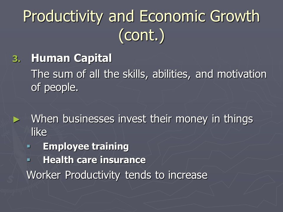 Productivity and Economic Growth (cont.) 3.