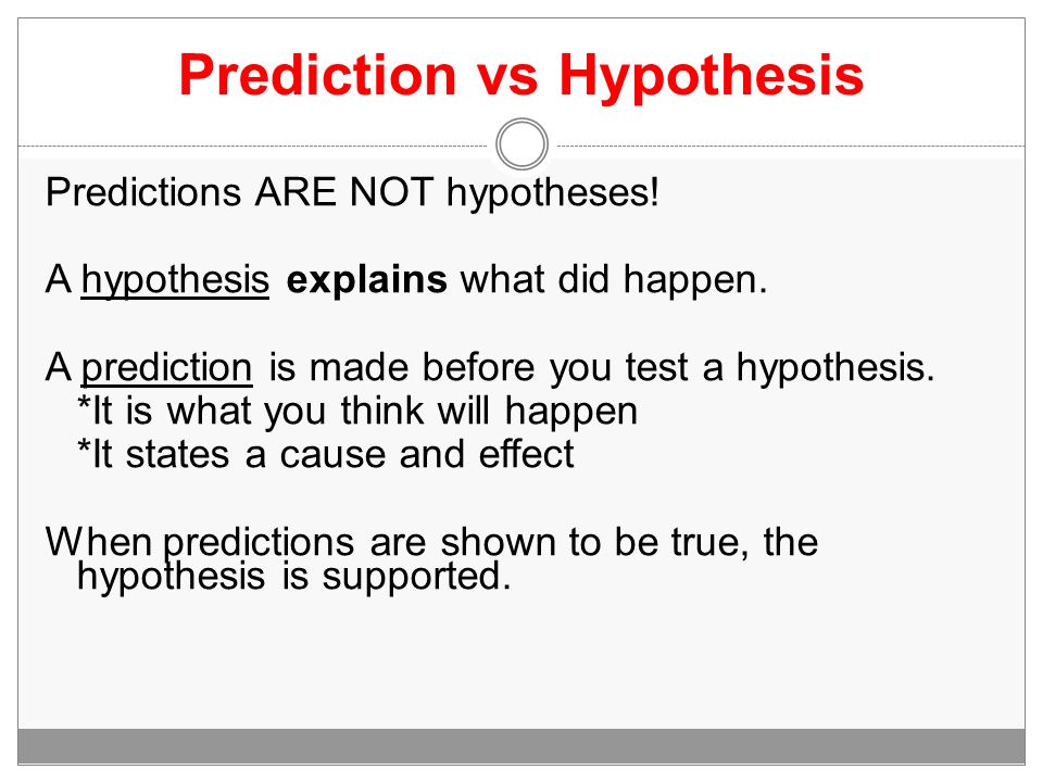 Hypothesis and prediction