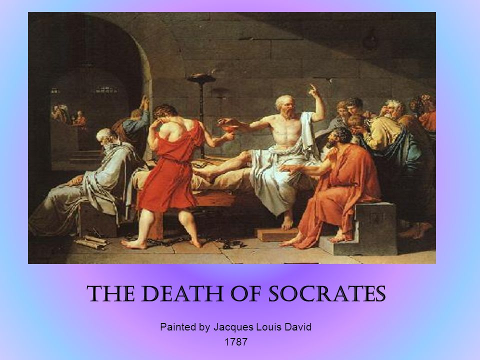 The Death of Socrates Painted by Jacques Louis David 1787