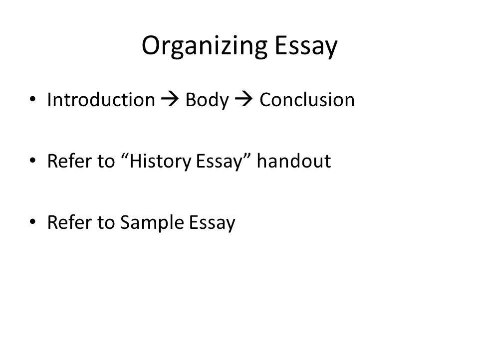 history essay writing research the first step in writing your  3 organizing