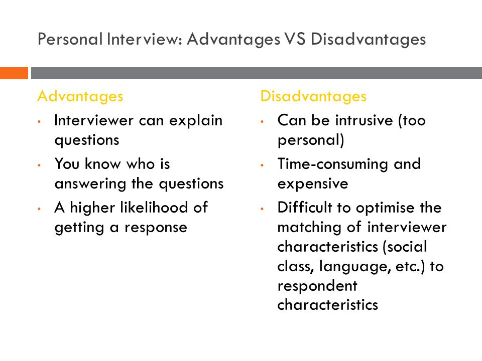 17 personal interview advantages vs disadvantages advantages interviewer can explain questions - Structured Interview Questions And Answers Advantages And Disadvantages