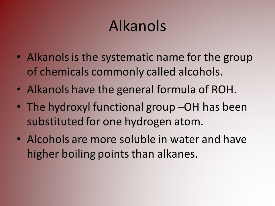 Alkanols Alkanols is the systematic name for the group of chemicals commonly called alcohols.