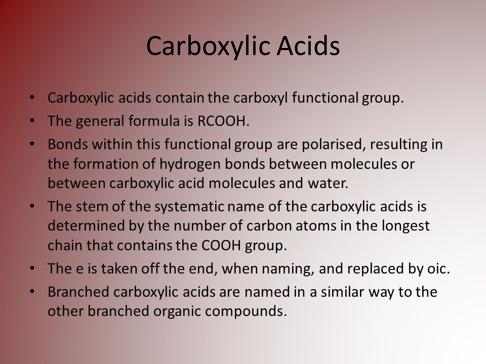 Carboxylic Acids Carboxylic acids contain the carboxyl functional group.