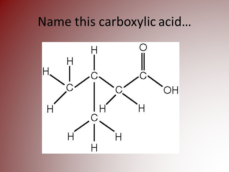Name this carboxylic acid…