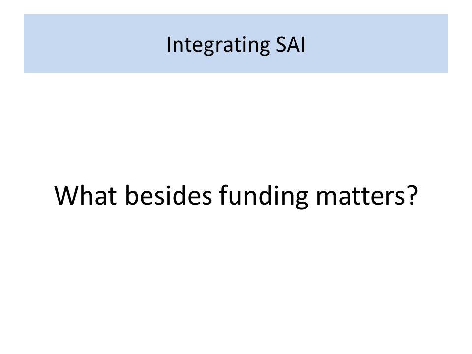 Integrating SAI What besides funding matters