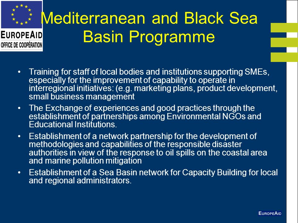 Mediterranean and Black Sea Basin Programme Training for staff of local bodies and institutions supporting SMEs, especially for the improvement of capability to operate in interregional initiatives: (e.g.