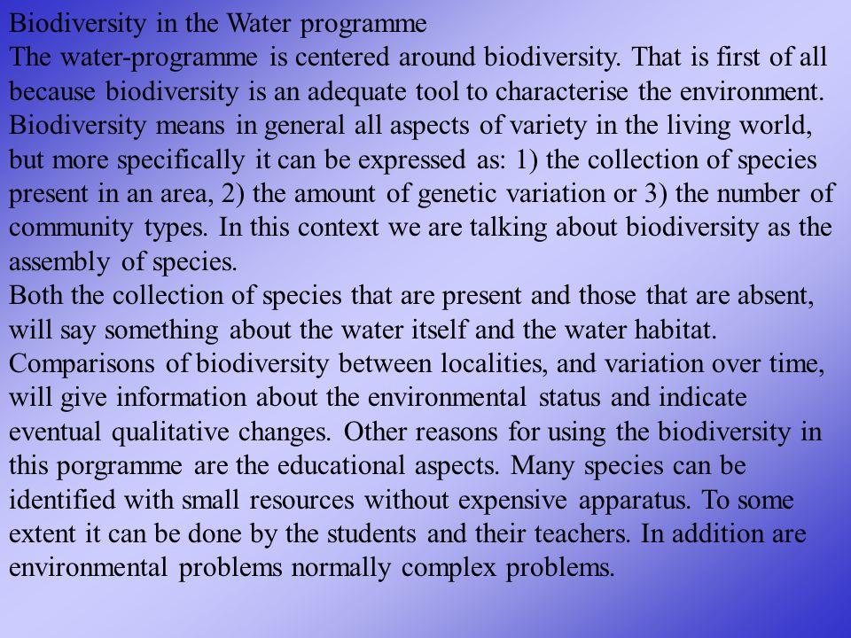 Biodiversity in the Water programme The water-programme is centered around biodiversity.