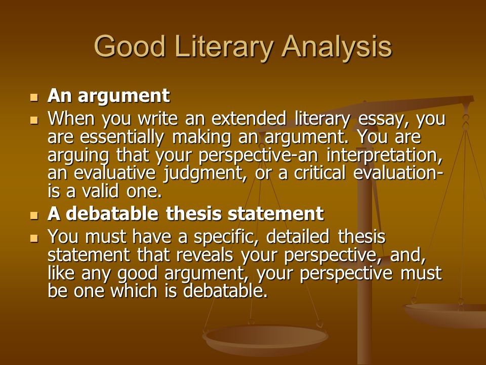 good thesis statements for a literary analysis Analytical thesis statements adapted from writing analytically by rosenwasser and stephen a thesis statement in an analysis paper should be answering a how or why.