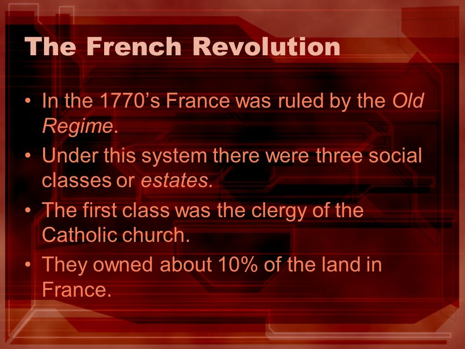 The French Revolution In the 1770's France was ruled by the Old Regime.