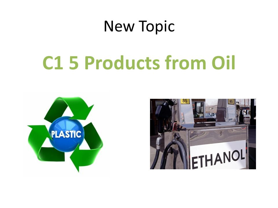 New Topic C1 5 Products from Oil