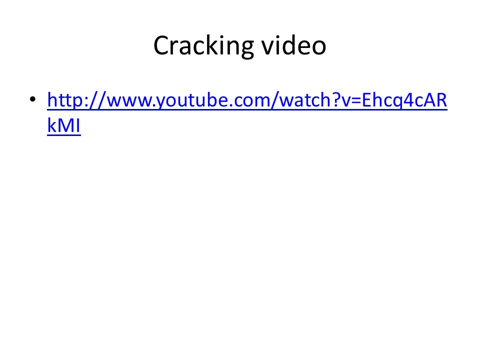 Cracking video   v=Ehcq4cAR kMI   v=Ehcq4cAR kMI