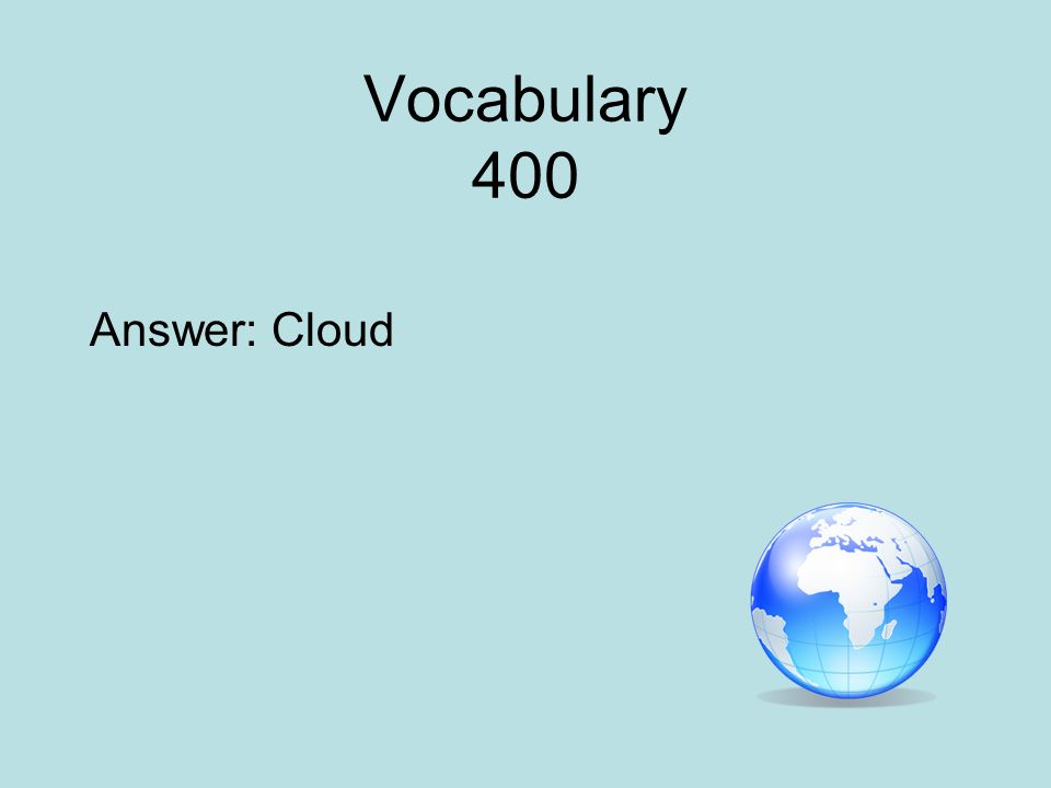 Vocabulary 400 Answer: Cloud